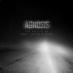 Agnosis - The Fallout EP: Demos, Rarities & Extras