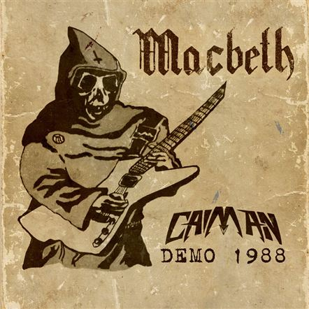 Macbeth - Caiman 1988 Demo Revisited