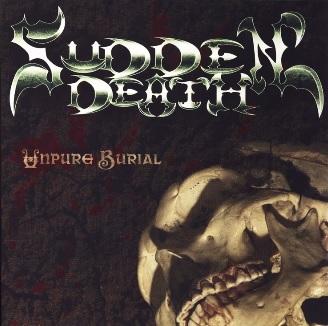 Sudden Death - Unpure Burial