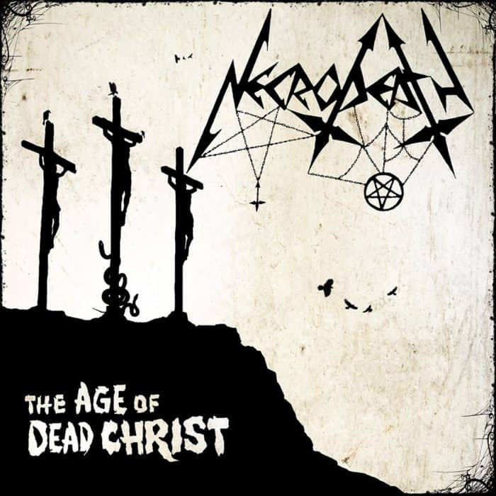 Necrodeath - The Age of Dead Christ