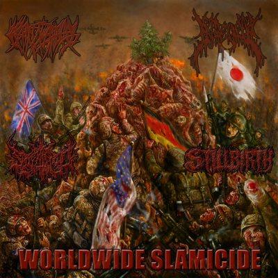 Stillbirth / Crepitation / Gorevent / Splattered - Worldwide Slamicide