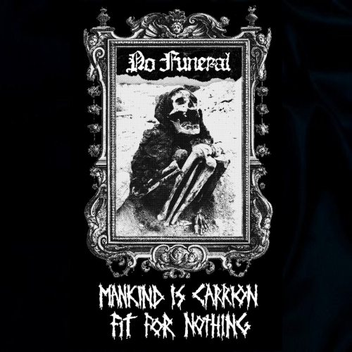 No Funeral - Mankind Is Carrion, Fit for Nothing