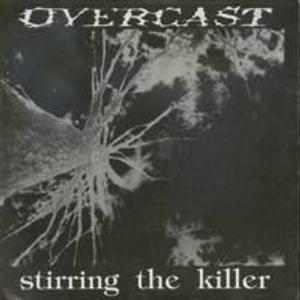 Overcast - Stirring the Killer