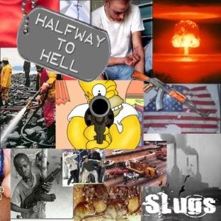 Slugs - Halfway to Hell