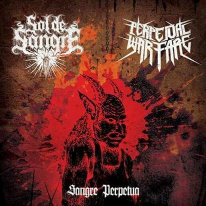 Perpetual Warfare / Sol de Sangre - Sangre perpetua