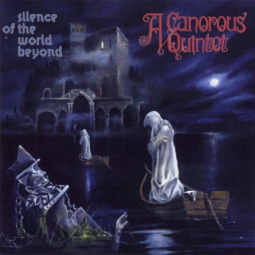 A Canorous Quintet - Silence of the World Beyond