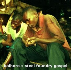 Kaihoro - Steel Foundry Gospel