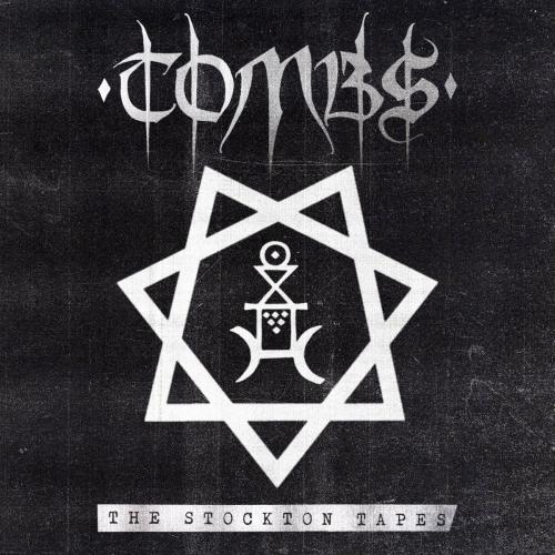 Tombs - The Stockton Tapes