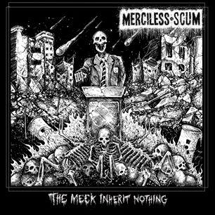 Merciless Scum - The Meek Inherit Nothing