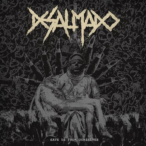Desalmado - Save Us from Ourselves