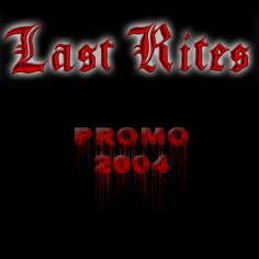 Last Rites - Promo 2004