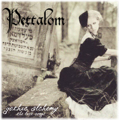 Pettalom - Gothic Alchemy - The Lost Songs