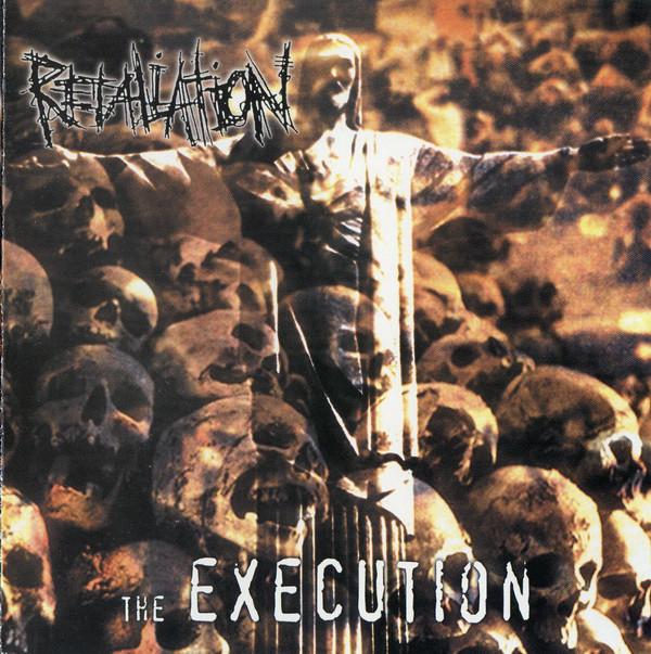 Retaliation - The Execution