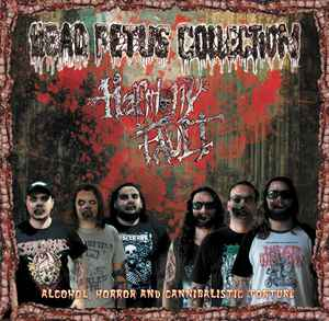 Harmony Fault / Dead Fetus Collection - Alcohol, Horror and Cannibalistic Torture