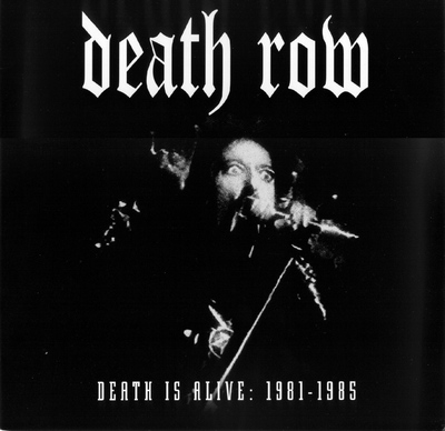 Death Row - Death Is Alive: 1981-1985