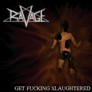 Ravage - Get Fucking Slaughtered