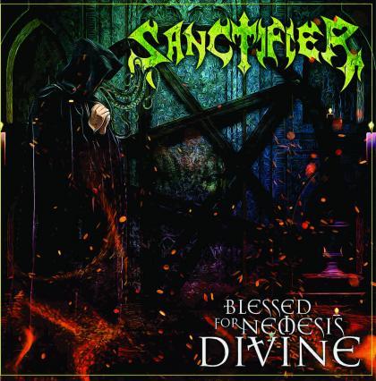 Sanctifier - Blessed for Nemesis Divine