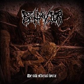 Behavior - Death Metal Force