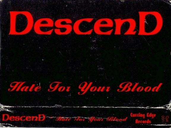 Descend - Hate for Your Blood
