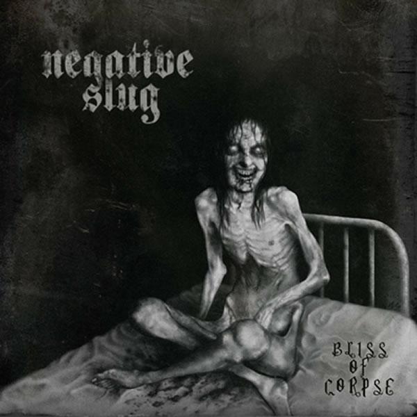 Negative Slug - Bliss of Corpse