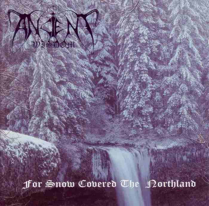 Ancient Wisdom - For Snow Covered the Northland