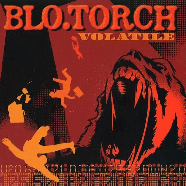 Blo.Torch - Volatile