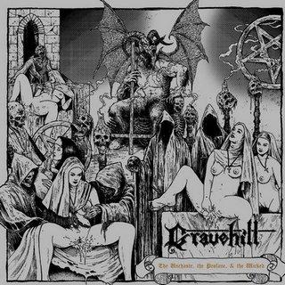 Gravehill - The Unchaste, the Profane, & the Wicked