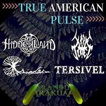 Xipe Totec / Tersivel / Arandu Arakuaa / Hiddenland / Eriador - True American Pulse