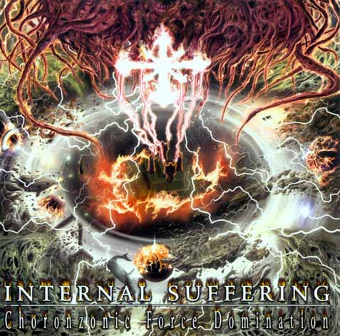 Internal Suffering - Choronzonic Force Domination