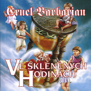 Cruel Barbarian - Ve Skleněných Hodinách