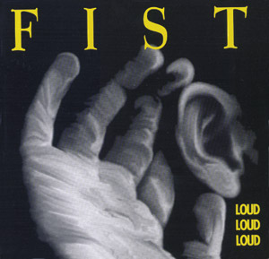 Fist - Loud Loud Loud