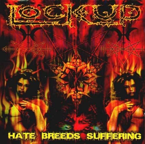 Lock Up - Hate Breeds Suffering