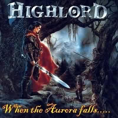 Highlord - When the Aurora Falls.....