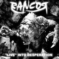 Rancor - Live into Desperation