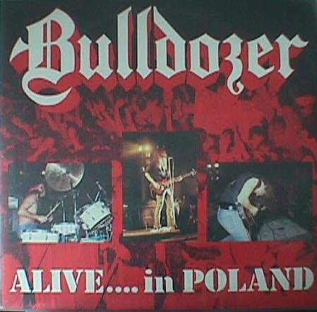 Bulldozer - Alive....in Poland