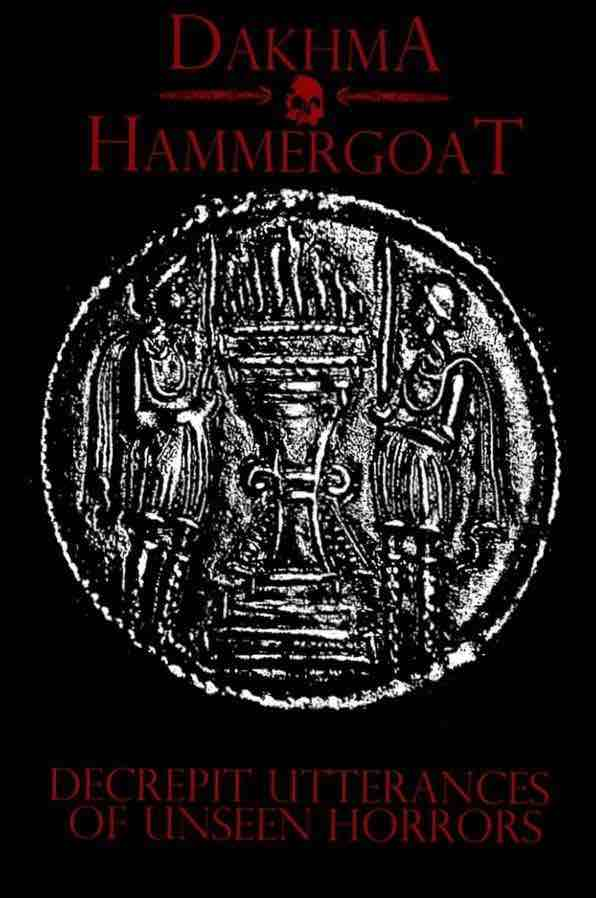 Hammergoat / Dakhma - Decrepit Utterances of Unseen Horrors