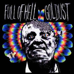 Full of Hell - Full of Hell / Goldust