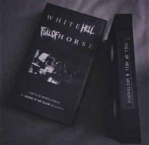 Whitehorse / Full of Hell - White Hell / Full of Horse