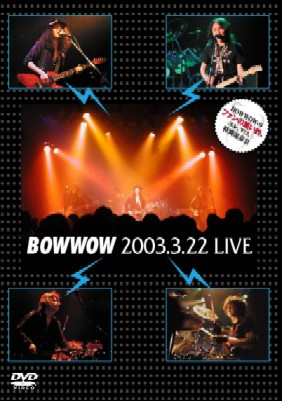 Bow Wow - 2003.3.22 LIVE