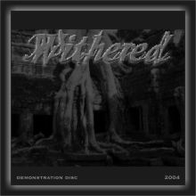 Withered - 2004 Demonstration
