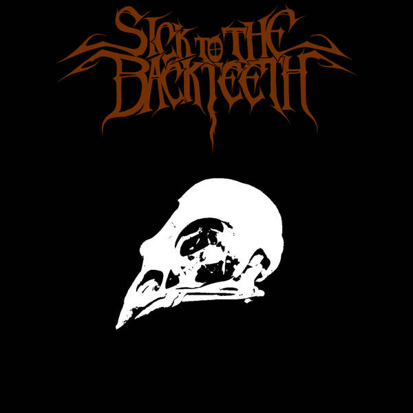 Sick to the Back Teeth - The Bloodied Beak Full of Thistle