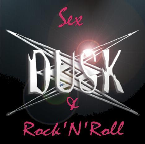 Dusk - Sex, Dusk & Rock'n'Roll