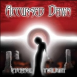 Accursed Dawn - Eternal Twilight