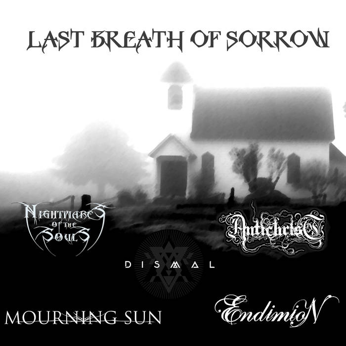 Endimion / Antichrist / Mourning Sun / Nightmares of the Souls - Last Breath of Sorrow