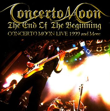 Concerto Moon - The End of the Beginning: Concerto Moon Live 1999 and More