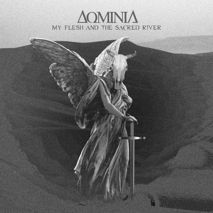 Dominia - My Flesh and the Sacred River