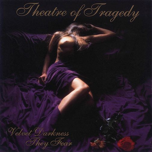 Theatre of Tragedy - Velvet Darkness They Fear (1996)