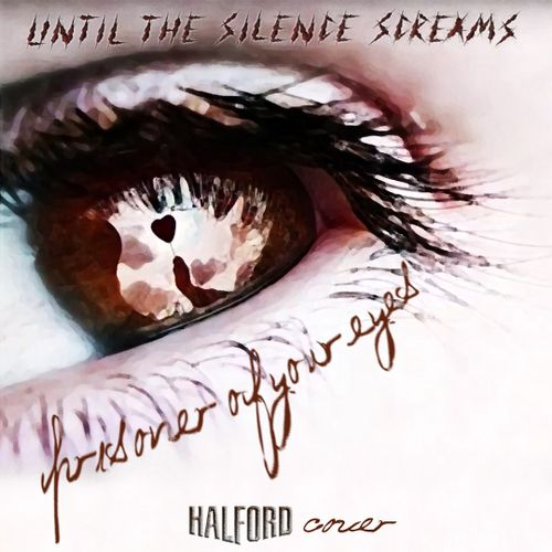 Until the Silence Screams - Prisoner of Your Eyes
