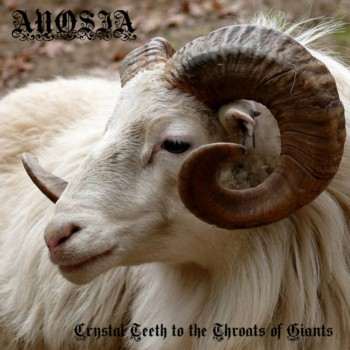 Anosia - Crystal Teeth to the Throats of Giants
