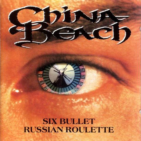 China Beach - Six Bullet Russian Roulette